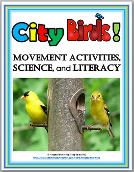 City Birds Science with Movement Activities and Literacy - Birds Unit