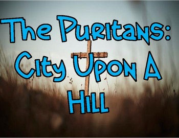 The Puritans: City Upon A Hill