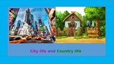 City life and country life