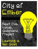 City of Ember Book Club (Novel Study, Vocabulary, Student Questions, Project)
