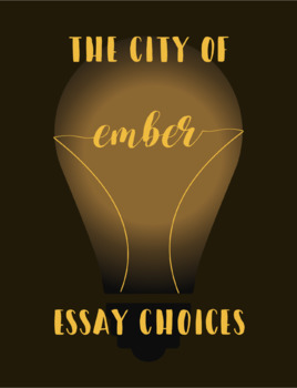 City of Ember Final Essay Choices