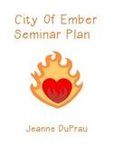 Jeanne DuPrau City of Ember Socratic Seminar Plan