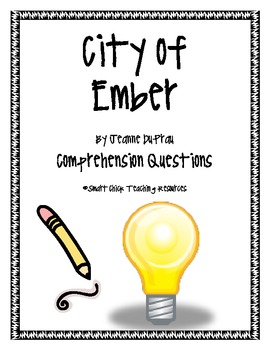 City of Ember, by J. Duprau, Comprehension Questions
