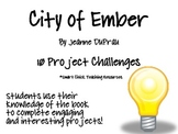 City of Ember, by Jeanne DuPrau,  10 Project Challenges