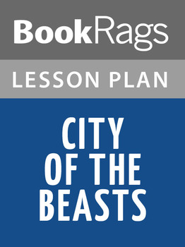 City of the Beasts Lesson Plans