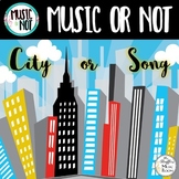 City or Song {Music or Not} Game #musicathome