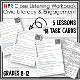 Civic Literacy & Engagement Workbook (5 Close Listening Lessons & 48 Task Cards)