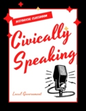 Civically Speaking--Local Government