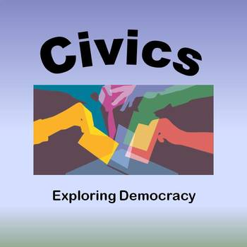 Civics - Exploring Democracy