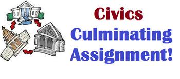 Civics- Final Culminating PROJECT!
