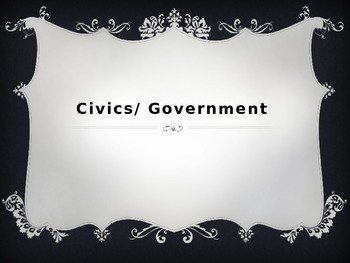 Civics/Government Power Point