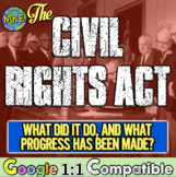 Civil Rights Act: What did the Civil Rights Act do? What progress has been made?
