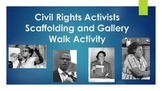 Civil Rights Activists Scaffolding and Gallery Walk Activity