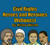 Civil Rights Heroes and Heroines Webquest