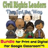 Civil Rights Leaders, Print and Digital (for Google Classroom)
