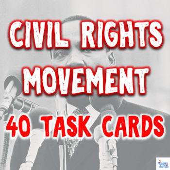 Civil Rights Movement (40 Civil Rights Task Cards & Cooperative Learning Option)