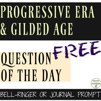 Progressive Era Bell-Ringers or Journal Prompts - FREE