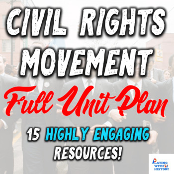 Civil Rights Movement Full Unit Plan - Active, Engaging, and Relevant Learning!
