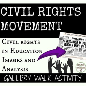 Civil Rights Movement Gallery Walk of Images and Primary Sources