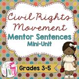 Civil Rights Movement Mentor Sentences & Interactive Activities Mini-Unit (3-5)