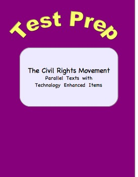 Civil Rights Movement Parallel Texts with Technology Enhanced Items-Test Prep