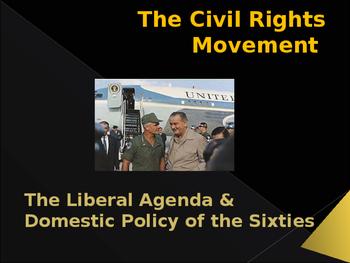 Civil Rights Movement - The Liberal Agenda & Domestic Policies