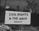 Civil Rights & the 1960's Webquest