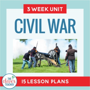 Civil War Unit: 3 Weeks   Distance Learning   for Google Classroom