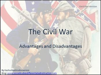Civil War Advantages and Disadvantages Differentiated Instruction PowerPoint