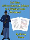 Civil War: African American Soldiers in 4 Minutes Video Worksheet