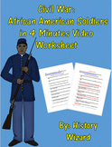 Civil War: African American Soldiers in 4 Minutes Video Worksheet