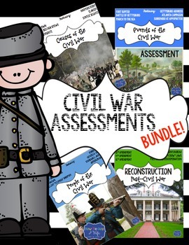 Civil War: Causes, Events, Leaders, & Reconstruction 4 TESTS INCLUDED!
