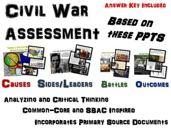 Civil War Assessment: Designed with Primary Sources / SBAC / Common Core in mind