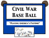 Civil War Baseball: Play America's Pastime! Students learn the rules and play!