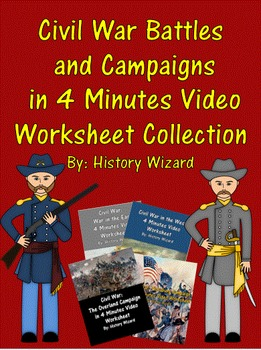 Civil War Battles and Campaigns in 4 Minutes Video Workshe