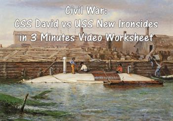 Civil War: CSS David vs USS New Ironsides in 3 Minutes Video Worksheet