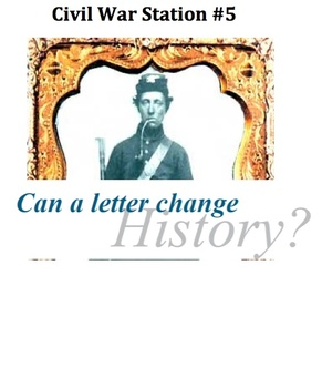 Civil War - Can A Letter Change History? Station #5