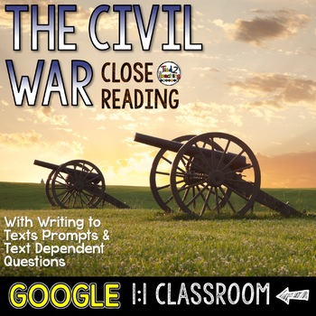 Civil War Close Reading with Assessments & Writing Activities: GOOGLE CLASSROOM