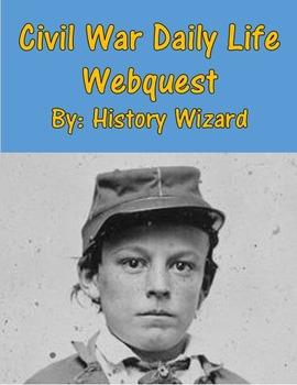Civil War Daily Life Webquest