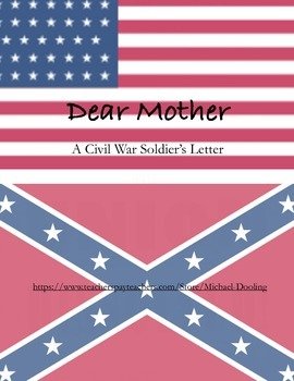 Civil War, Dear Mother: A Civil War Soldier's Letter