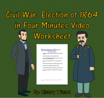 Civil War: Election of 1864 in Four Minutes Video Worksheet