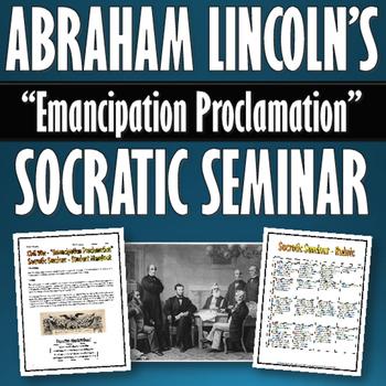 Civil War - Emancipation Proclamation - Socratic Seminar with Rubric
