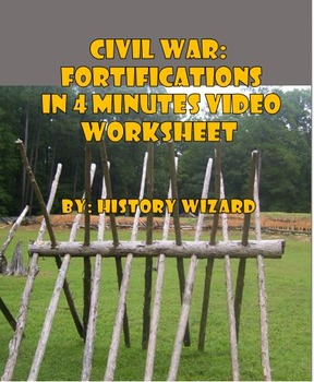 Civil War: Fortifications in 4 minutes Video Worksheet