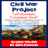 "Civil War ""Fortunately & Unfortunately"" Project"