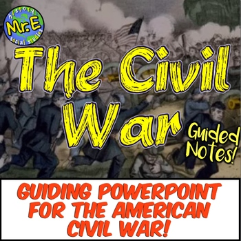 Civil War Guided Unit PowerPoint: Guided Notes and PowerPoint for Civil War!