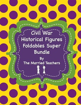 Civil War Historical Figures Foldables Super Bundle