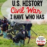 Civil War I Have Who Has {U.S. History}