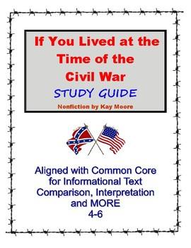If You Lived at the Time of the Civil War Kay Moore and Primary Source Readings