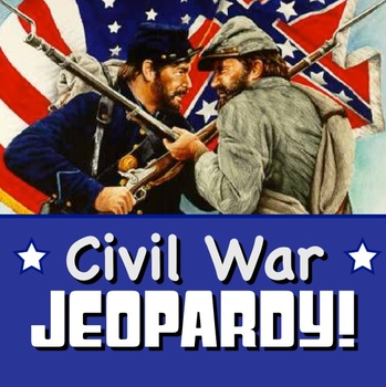 Civil War Jeopardy - A Fun Review Game