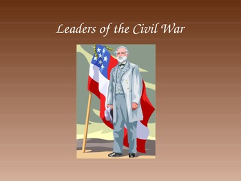Civil War Leaders Power Point